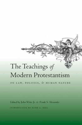The Teachings of Modern Protestantism on Law, Politics, and Human Nature (Paperback)