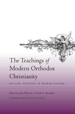 The Teachings of Modern Orthodox Christianity on Law, Politics, and Human Nature (Hardback)