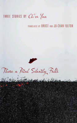 There a Petal Silently Falls: Three Stories by Ch'oe Yun - Weatherhead Books on Asia (Hardback)