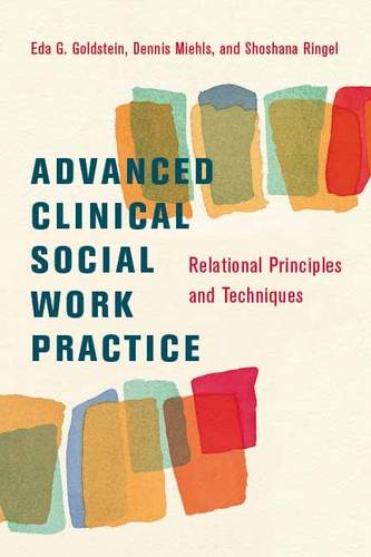 Advanced Clinical Social Work Practice: Relational Principles and Techniques (Hardback)