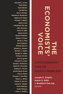 The Economists' Voice: Top Economists Take On Today's Problems (Paperback)