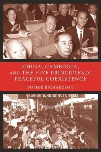 China, Cambodia, and the Five Principles of Peaceful Coexistence (Hardback)