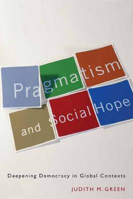 Pragmatism and Social Hope: Deepening Democracy in Global Contexts (Hardback)