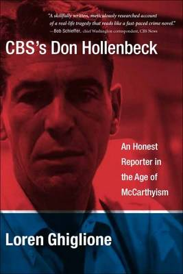 CBS's Don Hollenbeck: An Honest Reporter in the Age of McCarthyism (Hardback)