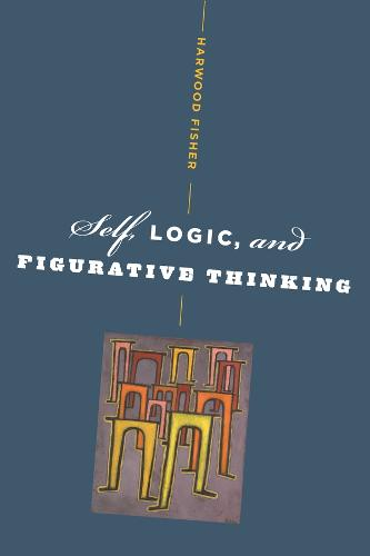 Self, Logic, and Figurative Thinking (Hardback)