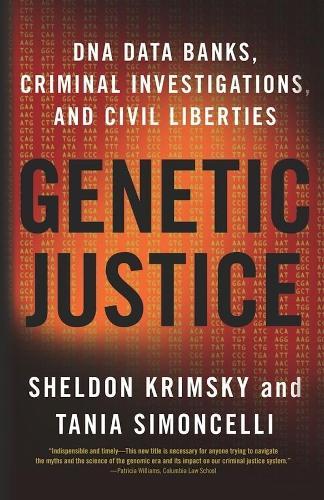 Genetic Justice: DNA Data Banks, Criminal Investigations, and Civil Liberties (Paperback)