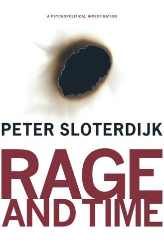 Rage and Time: A Psychopolitical Investigation - Insurrections: Critical Studies in Religion, Politics, and Culture (Hardback)