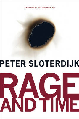 Rage and Time: A Psychopolitical Investigation - Insurrections: Critical Studies in Religion, Politics, and Culture (Paperback)
