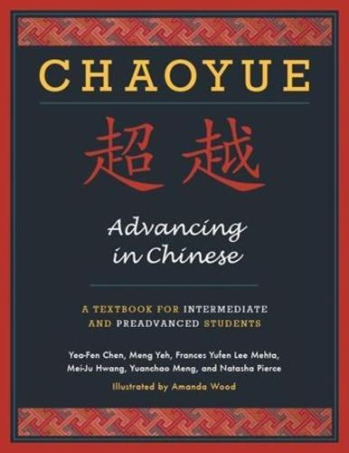 Chaoyue: Advancing in Chinese: A Textbook for Intermediate and Preadvanced Students (Paperback)