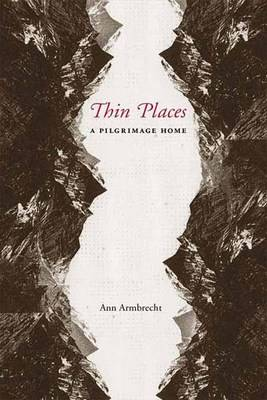Thin Places: A Pilgrimage Home (Hardback)