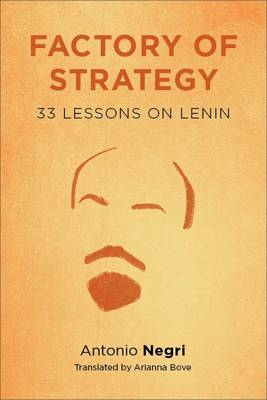 Factory of Strategy: Thirty-Three Lessons on Lenin (Paperback)
