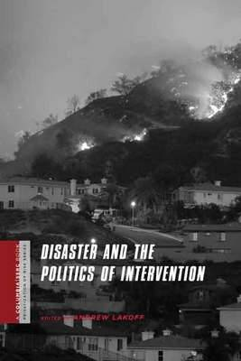 Disaster and the Politics of Intervention - A Columbia / SSRC Book (Privatization of Risk) (Hardback)