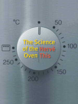 The Science of the Oven - Arts and Traditions of the Table: Perspectives on Culinary History (Paperback)
