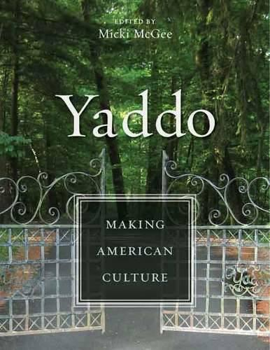 Yaddo: Making American Culture (Hardback)