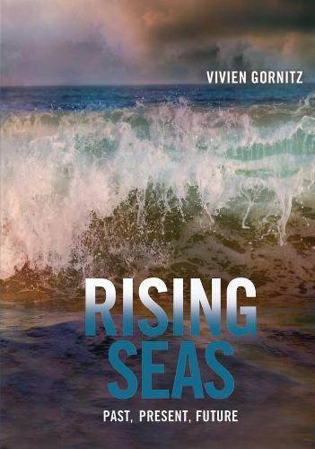 Rising Seas: Past, Present, Future (Paperback)