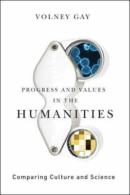 Progress and Values in the Humanities: Comparing Culture and Science (Hardback)