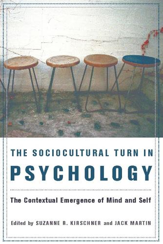 The Sociocultural Turn in Psychology: The Contextual Emergence of Mind and Self (Hardback)