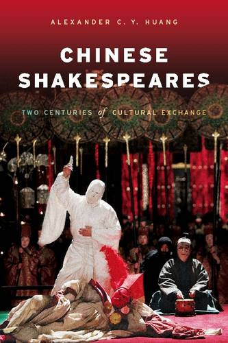 Chinese Shakespeares: Two Centuries of Cultural Exchange (Hardback)