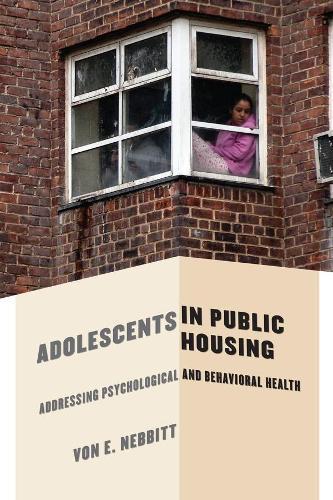 Adolescents in Public Housing: Addressing Psychological and Behavioral Health (Hardback)