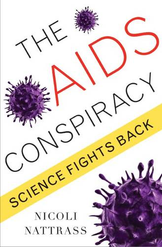 The AIDS Conspiracy: Science Fights Back (Hardback)