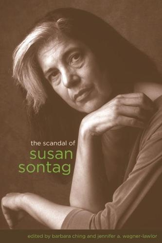 The Scandal of Susan Sontag - Gender and Culture Series (Hardback)
