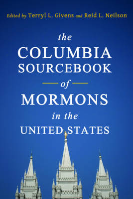 The Columbia Sourcebook of Mormons in the United States (Hardback)