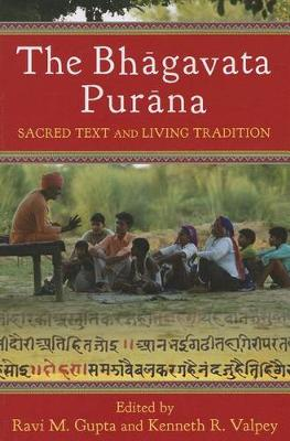 The Bhagavata Purana: Sacred Text and Living Tradition (Paperback)
