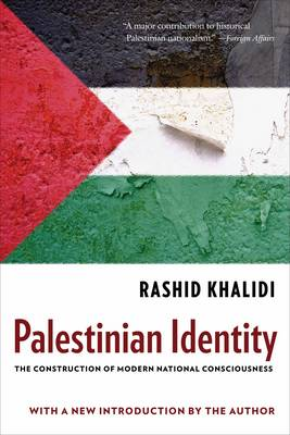 Palestinian Identity: The Construction of Modern National Consciousness (Paperback)