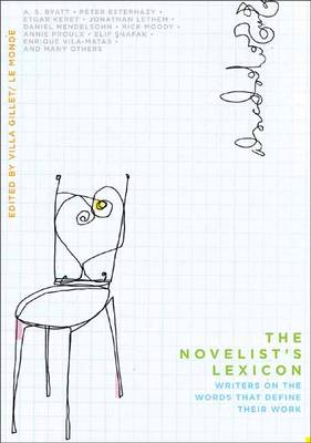 The Novelist's Lexicon: Writers on the Words That Define Their Work (Hardback)