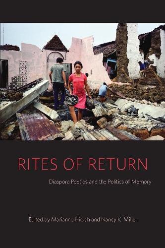 Rites of Return: Diaspora Poetics and the Politics of Memory - Gender and Culture Series (Hardback)