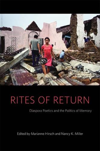 Rites of Return: Diaspora Poetics and the Politics of Memory - Gender and Culture Series (Paperback)