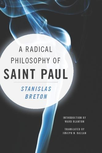 A Radical Philosophy of Saint Paul - Insurrections: Critical Studies in Religion, Politics, and Culture (Hardback)