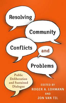 Resolving Community Conflicts and Problems: Public Deliberation and Sustained Dialogue (Hardback)