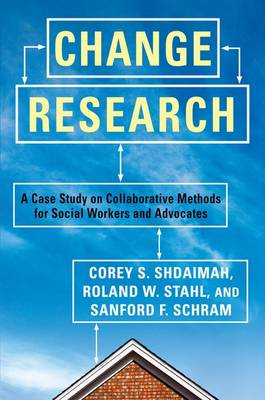 Change Research: A Case Study on Collaborative Methods for Social Workers and Advocates (Paperback)