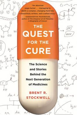 The Quest for the Cure: The Science and Stories Behind the Next Generation of Medicines (Paperback)