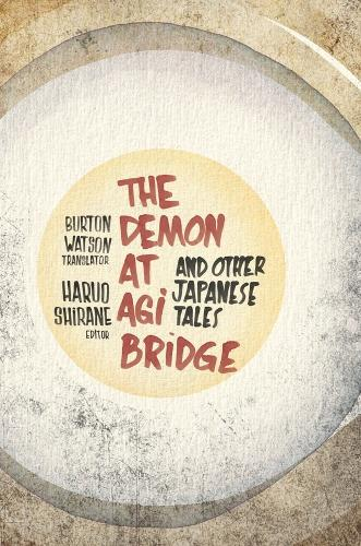 The Demon at Agi Bridge and Other Japanese Tales - Translations from the Asian Classics (Paperback)