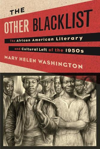 The Other Blacklist: The African American Literary and Cultural Left of the 1950s (Paperback)