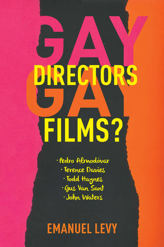 Gay Directors, Gay Films?: Pedro Almodovar, Terence Davies, Todd Haynes, Gus Van Sant, John Waters (Paperback)