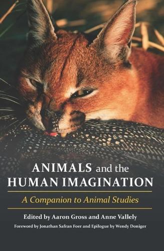 Animals and the Human Imagination: A Companion to Animal Studies (Hardback)