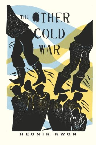 The Other Cold War - Columbia Studies in International and Global History (Hardback)