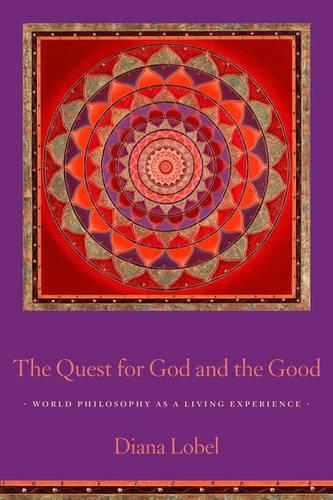 The Quest for God and the Good: World Philosophy as a Living Experience (Paperback)