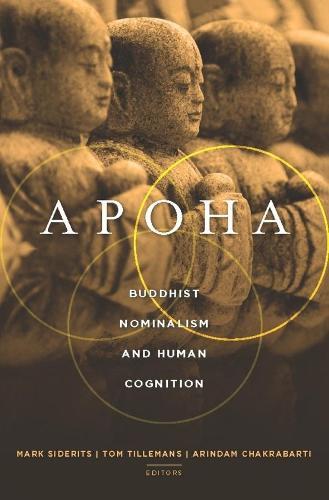 Apoha: Buddhist Nominalism and Human Cognition (Hardback)
