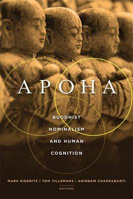 Apoha: Buddhist Nominalism and Human Cognition (Paperback)