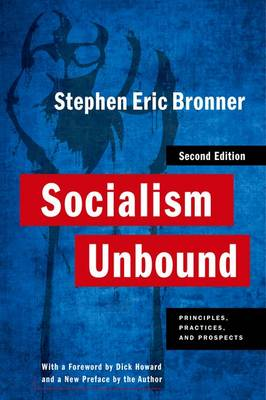 Socialism Unbound: Principles, Practices, and Prospects - Columbia Studies in Political Thought / Political History (Paperback)