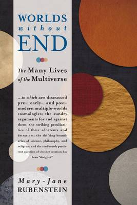 Worlds Without End: The Many Lives of the Multiverse (Paperback)