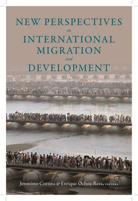 New Perspectives on International Migration and Development - Initiative for Policy Dialogue (Hardback)