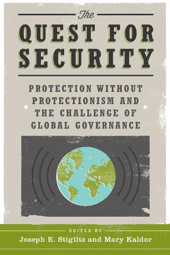 The Quest for Security: Protection Without Protectionism and the Challenge of Global Governance (Paperback)