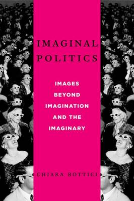 Imaginal Politics: Images Beyond Imagination and the Imaginary - New Directions in Critical Theory 68 (Hardback)