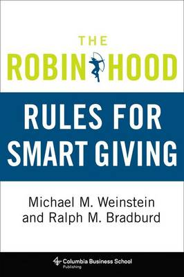 The Robin Hood Rules for Smart Giving - Columbia Business School Publishing (Hardback)