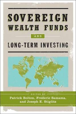 Sovereign Wealth Funds and Long-Term Investing (Hardback)